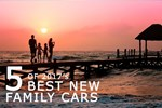 Five of 2017's Best New Family Cars