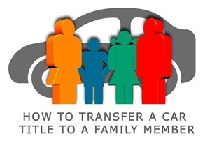 How to Transfer a Car Title to a Family Member